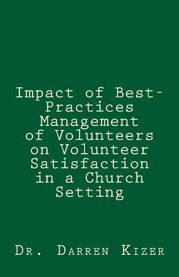 Impact of Best-practices Management of Volunteers on Volunteer Satisfaction in a Church Setting