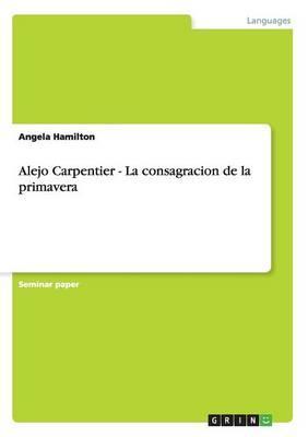 Alejo Carpentier - La consagracion de la primavera