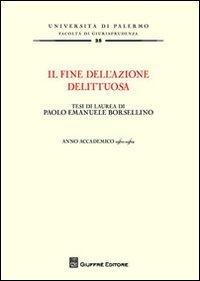 Il fine dell'azione delittuosa. Tesi di laurea di Paolo Emanuele Borsellino. Anno accademico 1961-1962