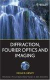 Diffraction, Fourier Optics and Imaging