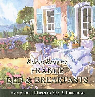 Karen Brown's France Bed & Breakfasts