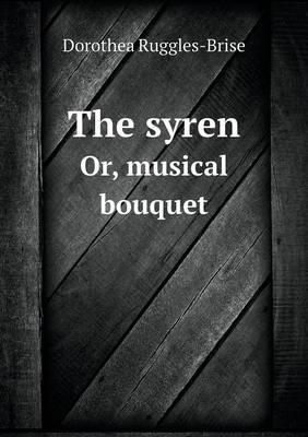 The Syren Or, Musical Bouquet