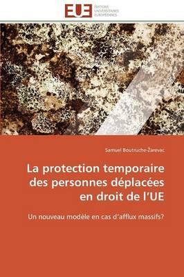 La Protection Temporaire des Personnes Deplacees en Droit de l Ue