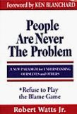 People Are Never the Problem