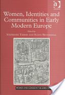 Women, Identities and Communities in Early Modern Europe