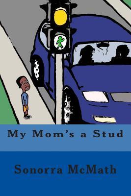 My Mom's a Stud