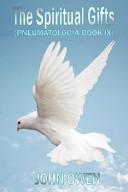 John Owen on the Holy Spirit - the Spiritual Gifts (Book IX of Pneumatologia)