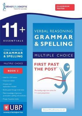 11+ Essentials Verbal Reasoning Grammar & Spelling for CEM, (Multiple Choice Practice Tests included) Book 2 (First Past the Post)