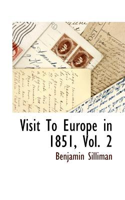 Visit to Europe in 1851, Vol. 2