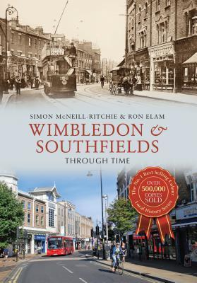 Wimbledon & Southfields Through Time