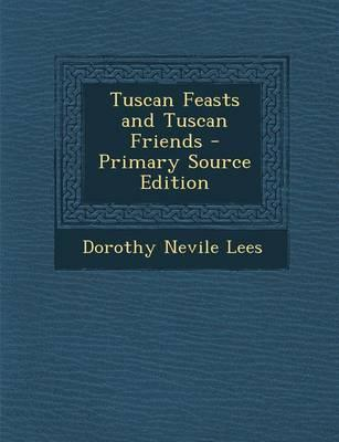 Tuscan Feasts and Tuscan Friends