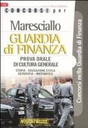 Maresciallo. Guardia di finanza. Prova orale di cultura generale. Storia, educazione civica, geografia, matematica