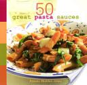 50 Great Pasta Sauces