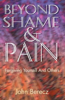 Beyond Shame and Pain