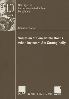 Valuation of Convertible Bonds When Investors Act Strategically