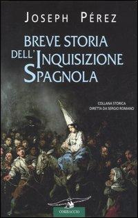 Breve Storia dell' Inquisizione Spagnola