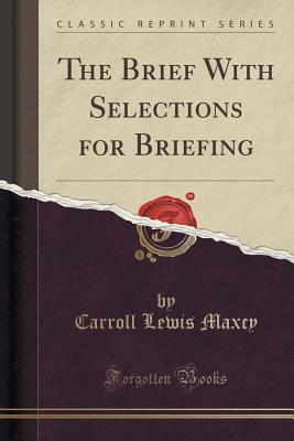 The Brief With Selections for Briefing (Classic Reprint)