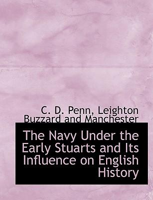 Navy Under the Early Stuarts and Its Influence on English Hi