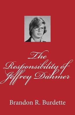 The Responsibility of Jeffrey Dahmer