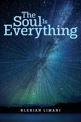 The Soul Is Everything