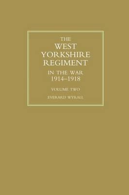 West Yorkshire Regiment in the War 1914-1918 Volume Two