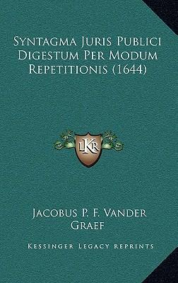 Syntagma Juris Publici Digestum Per Modum Repetitionis (1644)