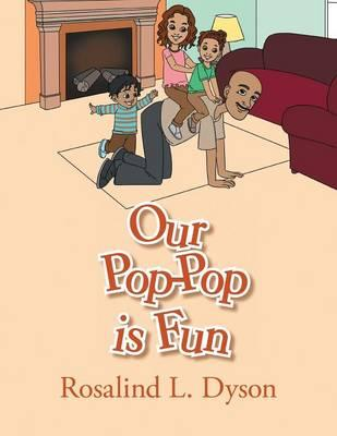 Our Pop-Pop is Fun