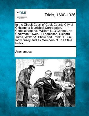 In the Circuit Court of Cook County City of Chicago, a Municipal Corporation, Complainant, vs. William L. O'Connell, as Chairman, Owen P. Thompson, ... and as Members of the State Public...