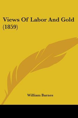 Views of Labor and Gold (1859)