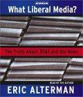 What Liberal Media?  The Truth About Bias and the News