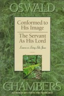 Conformed to His Image and the Servant As His Lord