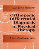 Differential Diagnosis for the Orthopedic Physical Therapist