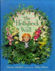 The Hollyhock Wall