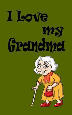 I Love My Grandma Notebook