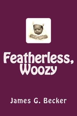 Featherless, Woozy
