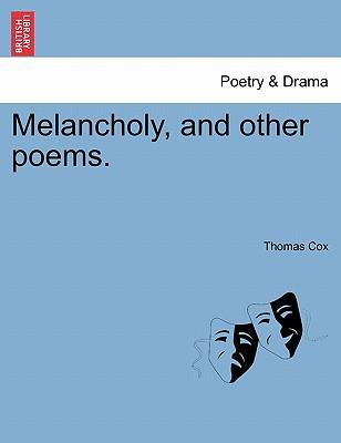 Melancholy, and other poems