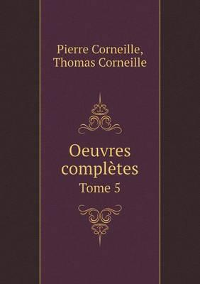 Oeuvres Completes Tome 5