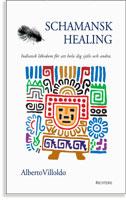 Schamansk healing, Indiansk läkedom för att hela dig själv och andra