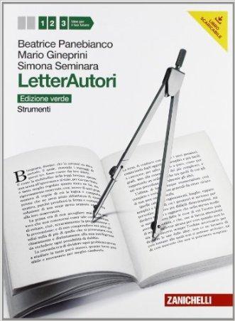 Letterautori. Ediz. verde. Strumenti. Per le Scuole superiori. Con espansione online