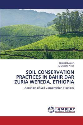 Soil conservation practices in Bahir Dar Zuria Wereda, Ethiopia