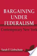 Bargaining Under Federalism