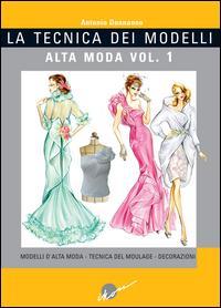 La tecnica dei modelli. Alta moda. Ediz. illustrata