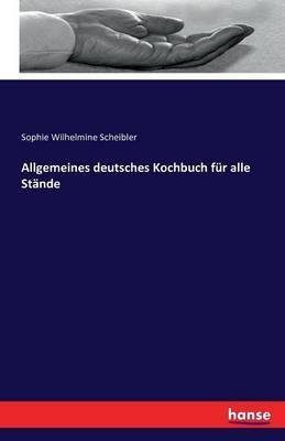 Allgemeines deutsches Kochbuch für alle Stände