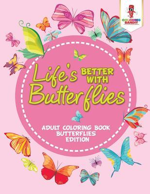 Life's Better With Butterflies