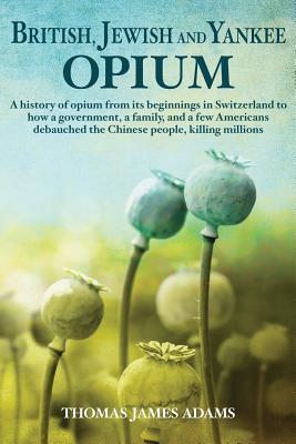 British, Jewish, and Yankee Opium
