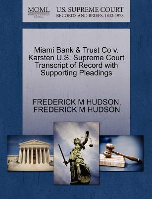 Miami Bank & Trust Co V. Karsten U.S. Supreme Court Transcript of Record with Supporting Pleadings