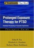 Prolonged Exposure Therapy for PTSD: Therapist Guide