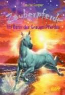 Zauberpferde 3. Im Bann des grauen Pferdes