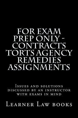 For Exam Prep Only Contracts Torts Agency Remedies Assignments