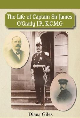 The Life of Captain Sir James O'Grady J.P., K.C.M.G.